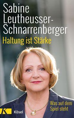 Haltung ist Stärke von Leutheusser-Schnarrenberger,  Sabine