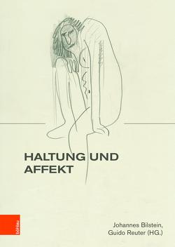 Haltung und Affekt von Bilstein,  Johannes, Reuter,  Guido