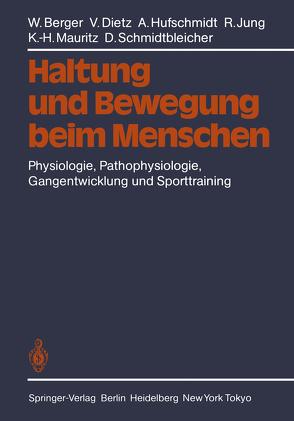 Haltung und Bewegung beim Menschen von Berger,  W., Dietz,  V., Hufschmidt,  A., Jung,  R., Mauritz,  K. H., Schmidtbleicher,  D