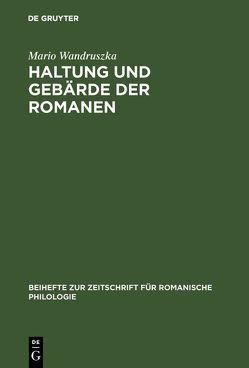 Haltung und Gebärde der Romanen von Wandruszka,  Mario
