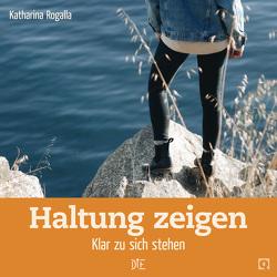 Haltung zeigen von Rogalla,  Katharina