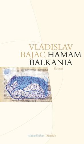 Hamam Balkania von Bajac,  Vladislav, Evert,  Nellie, Evert,  Roumen, Richter,  Angela