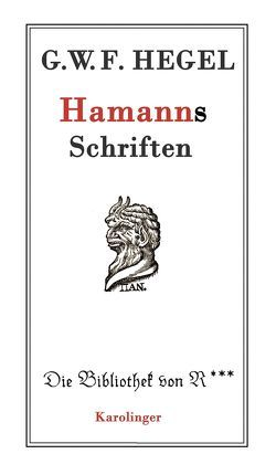 Hamanns Schriften von Hegel,  G. W. F., Kinzel,  Till