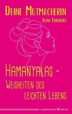 Hamanyalas – Weisheiten des leichten Lebens von Friederici,  Ilona