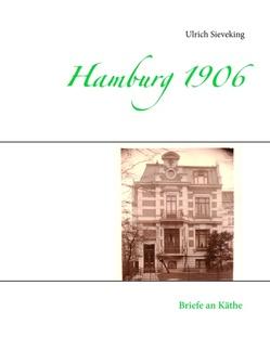 Hamburg 1906 von Sieveking,  Hans Ulrich, Sieveking,  Ulrich