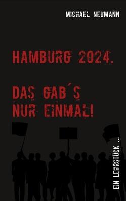 Hamburg 2024 – Das gab es nur einmal! von Neumann,  Michael