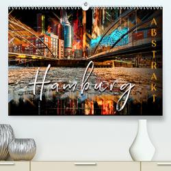 Hamburg abstrakt (Premium, hochwertiger DIN A2 Wandkalender 2020, Kunstdruck in Hochglanz) von Roder,  Peter