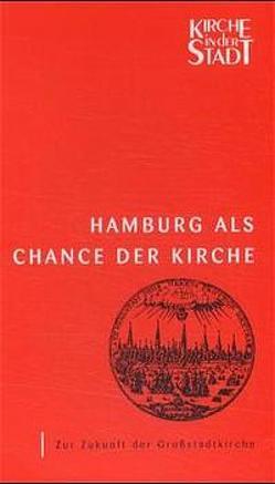 Hamburg als Chance der Kirche von Borck,  Sebastian, Gross,  Gisela, Grünberg,  Wolfgang, Werner,  Dietrich