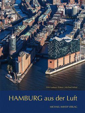 Hamburg aus der Luft von Imhof,  Michael, Laubner,  Dirk