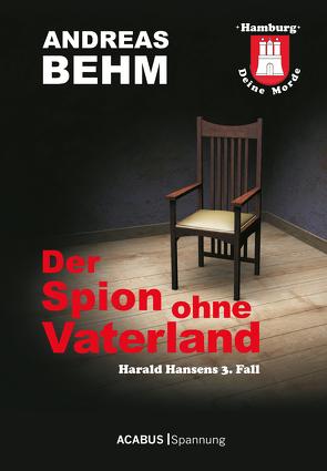Hamburg – Deine Morde. Der Spion ohne Vaterland von Behm,  Andreas