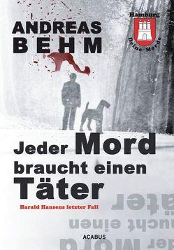 Hamburg – Deine Morde. Jeder Mord braucht einen Täter von Behm,  Andreas