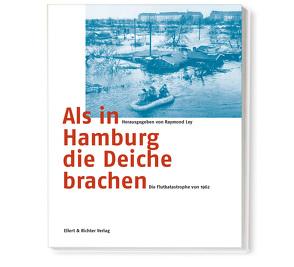 Hamburg Die Flutkatastrophe von 1962 von Ley,  Raymond