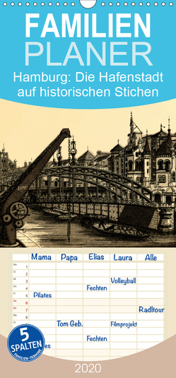 Hamburg: Die Hafenstadt auf historischen Stichen – Familienplaner hoch (Wandkalender 2020 , 21 cm x 45 cm, hoch) von CALVENDO