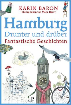 Hamburg drunter und drüber von Baron,  Karin, Harry,  Mona