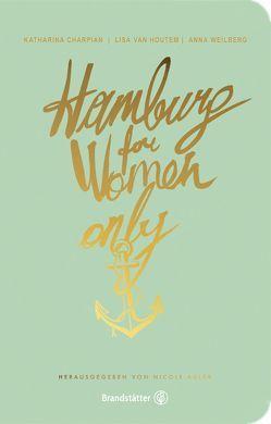 Hamburg for Women only von Adler,  Nicole, Buys,  Pelle, Charpian,  Katharina, van Houtem,  Lisa, Weilberg,  Anna