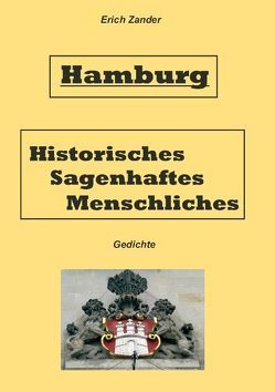 Hamburg Historisches, Sagenhaftes, Menschliches von Zander,  Erich