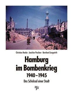 Hamburg im Bombenkrieg 1940-1945 von Hanke,  Christian, Jungwirth,  Bernhard, Paschen,  Joachim, Voscherau,  Henning