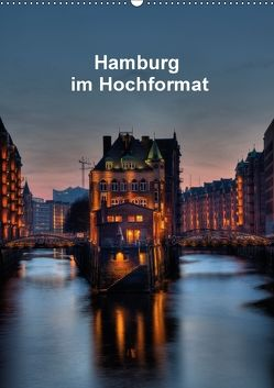 Hamburg im Hochformat (Wandkalender 2018 DIN A2 hoch) von Rauch,  Gabriele