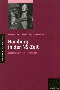 Hamburg in der NS-Zeit von Bajohr,  Frank, Szodrzynski,  Joachim