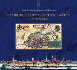 Hamburg in historischen Karten 1528 bis 1920 von Landesbetrieb für Geoinformation und Vermessung,  NN