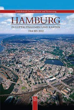 Hamburg in Luftaufnahmen und Karten von Landesbetrieb für Geoinformation und Vermessung,  NN