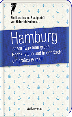 Hamburg ist am Tage eine große Rechenstube und in der Nacht ein großes Bordell. von Heine,  Heinrich, Mundt,  Theodor