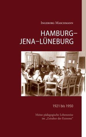 Hamburg – Jena – Lüneburg von Maschmann,  Ingeborg