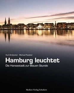 Hamburg leuchtet – von Grobecker,  Kurt, Pasdzior,  Michael