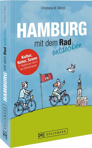 Hamburg mit dem Rad entdecken von Wetzel,  Christiana M.