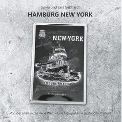 Hamburg New York – Von der alten in die neue Welt von Gebhardt,  Lars, Gebhardt,  Sylvia
