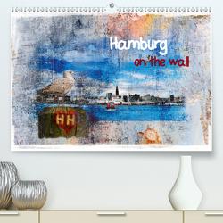 Hamburg on the wall (Premium, hochwertiger DIN A2 Wandkalender 2020, Kunstdruck in Hochglanz) von Steiner,  Carmen