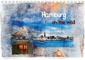Hamburg on the wall (Tischkalender 2018 DIN A5 quer) von Steiner,  Carmen