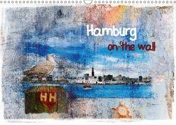 Hamburg on the wall (Wandkalender 2018 DIN A3 quer) von Steiner,  Carmen