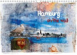 Hamburg on the wall (Wandkalender 2019 DIN A4 quer) von Steiner,  Carmen