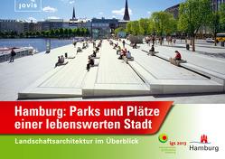 Hamburg: Parks und Plätze einer lebenswerten Stadt von Behörde für Stadtentwicklung und Umwelt,  Freie und Hansestadt Hamburg, internationale gartenschau hamburg 2013 gmbh