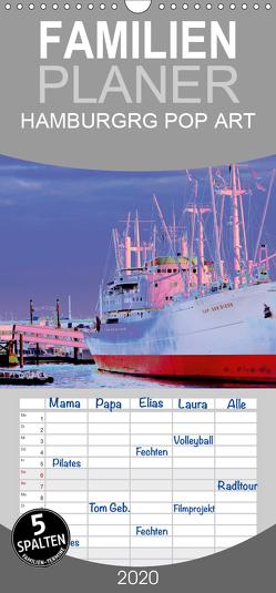 HAMBURG POP ART 2020 – Familienplaner hoch (Wandkalender 2020 , 21 cm x 45 cm, hoch) von Schattschneider kerstin.schattschneider@web.de,  Kerstin