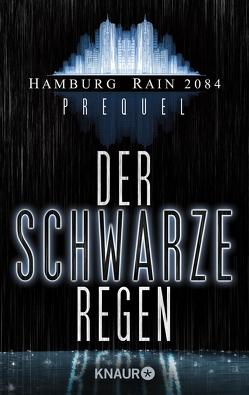Hamburg Rain 2084 Prolog. Der schwarze Regen von Wekwerth,  Rainer