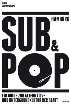 Hamburg Sub & Pop von Goonewardena,  Kevin