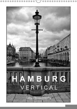Hamburg Vertical (Wandkalender 2018 DIN A3 hoch) von Photography,  Silly