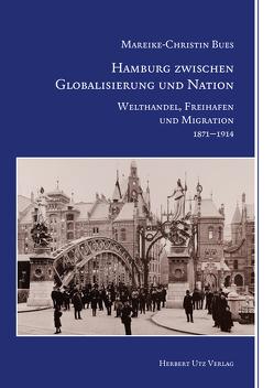 Hamburg zwischen Globalisierung und Nation von Bues,  Mareike-Christin