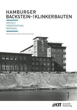 Hamburger Backstein- und Klinkerbauten : Gestalt, Konstruktion, Material von Roos,  Dorothea, Voormann,  Friedmar