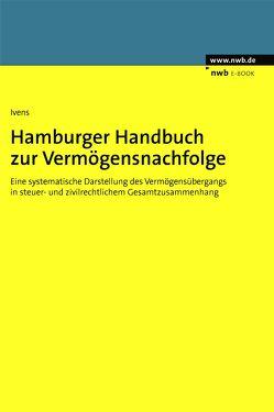 Hamburger Handbuch zur Vermögensnachfolge von Ivens,  Michael