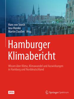 Hamburger Klimabericht – Wissen über Klima, Klimawandel und Auswirkungen in Hamburg und Norddeutschland von Claussen,  Martin, Meinke,  Insa, Storch,  Hans