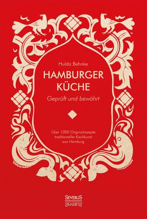 Hamburger Küche: Geprüft und bewährt von Behnke,  Hulda