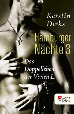 Hamburger Nächte: Das Doppelleben der Vivien L. von Dirks,  Kerstin