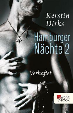 Hamburger Nächte: Verhaftet von Dirks,  Kerstin