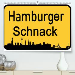 Hamburger Schnack (Premium, hochwertiger DIN A2 Wandkalender 2021, Kunstdruck in Hochglanz) von Daus,  Christine
