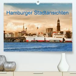Hamburger Stadtansichten (Premium, hochwertiger DIN A2 Wandkalender 2020, Kunstdruck in Hochglanz) von Steiner,  Carmen