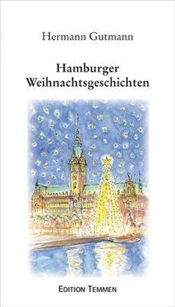 Hamburger Weihnachtsgeschichten von Fischer,  Peter, Gutmann,  Hermann