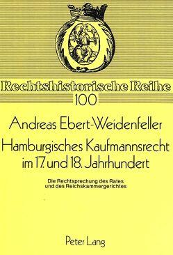 Hamburgisches Kaufmannsrecht im 17. und 18. Jahrhundert von Ebert-Weidenfeller,  A.